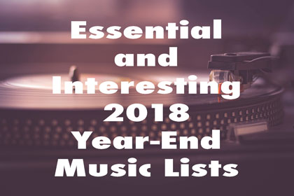 The Largehearted Boy List of Essential and Interesting 2018 Year-End Music Lists